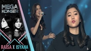 raisa isyana when you believe mega konser raisa x isyana 2017
