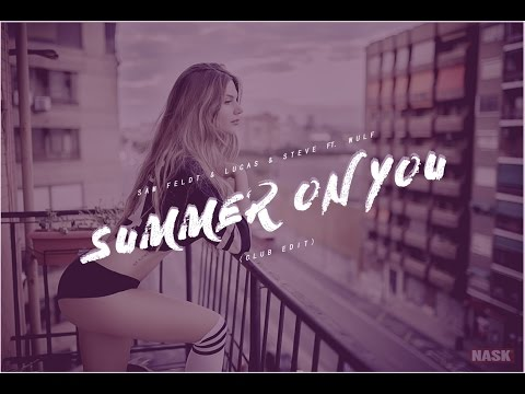 Sam Feldt & Lucas & Steve feat. Wulf - Summer on You (Club Edit)