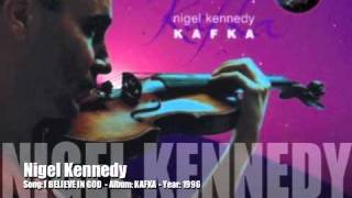 Nigel Kennedy - I Believe in GOD