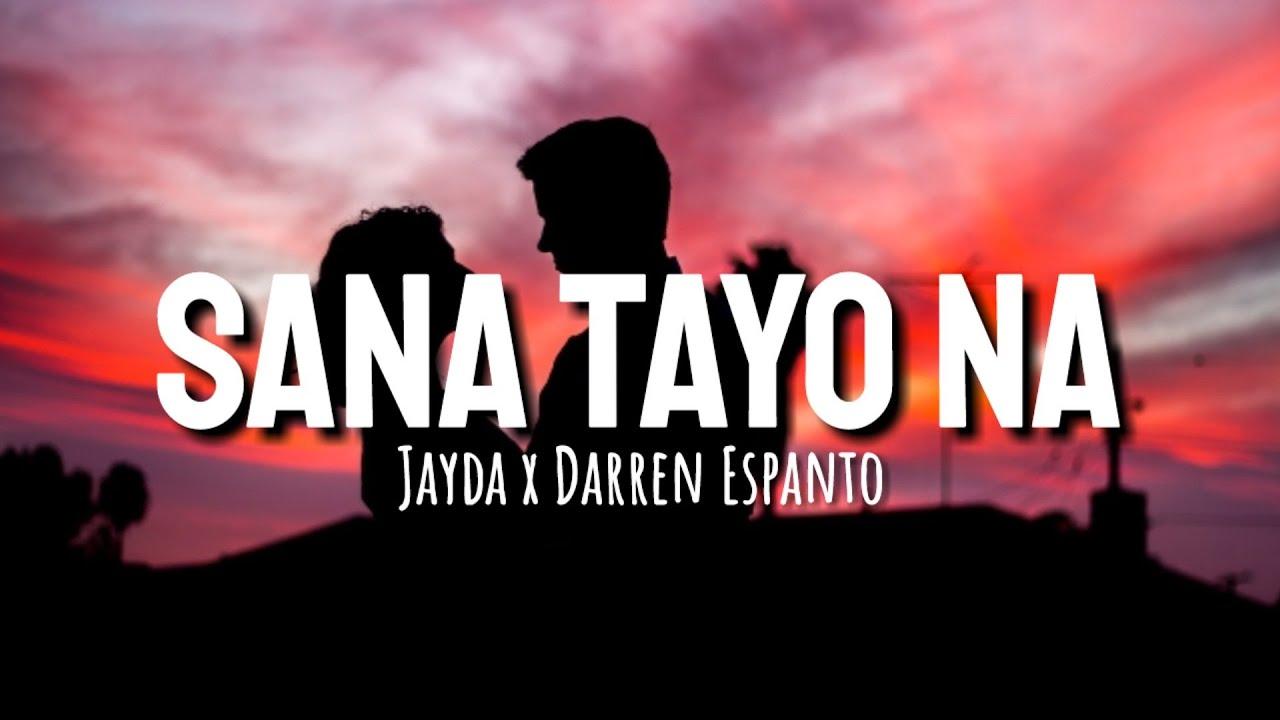 Sana Tayo Na [LYRICS] - Jayda x Darren Espanto