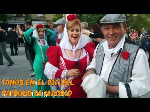 Tango en Madrid, Dia de su patrono San Isidro 2017