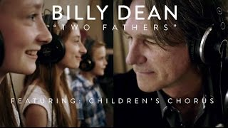 Two Fathers - Billy Dean (Featuring Children