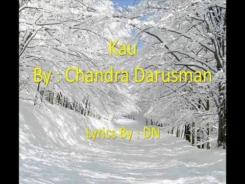 [ LIRIK ] Chandra Darusman   Kau