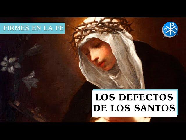 Los defectos de los Santos | Firmes en la fe - P Gabriel Zapata