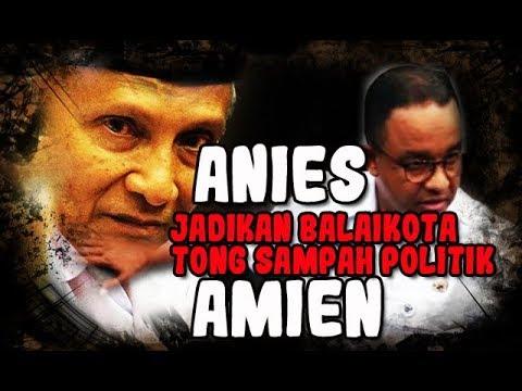 Anies Sandi Biarkan Balai Kota Jadi Tong Sampah Politik oleh Amien Rais