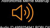 Astronomia Meme Mashup Roblox Id Youtube