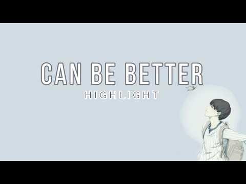 HIGHLIGHT - 'CAN BE BETTER' [EASY LYRICS]