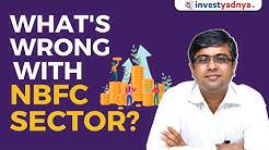 NBFC Sector   | NBFC Sector   | NBFC Banking Awareness - DHFL/IL&FS/Bajaj Finance