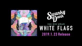 SWANKY DANK / WHITE FLAGS【Official Trailer】