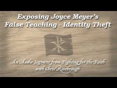 Exposing Joyce Meyer's False Teaching - Identity Theft