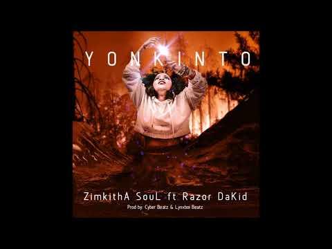 : ZimkithA SouL   YONKINTO ft Razor DaKid Produced by Cyber Beatz & Lynxboi Beatz