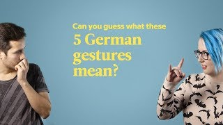 Can You Guess These 5 German Gestures?