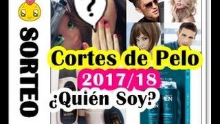 CORTES DE PELO 2017/18 HOMBRE Y MUJER + SORTEO + QUIÉN SOY!!