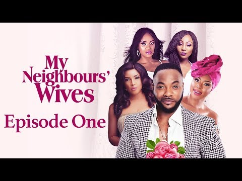 My Neighbors' wives  S01E01 Latest 2016 Nigerian Nollywood Drama TV