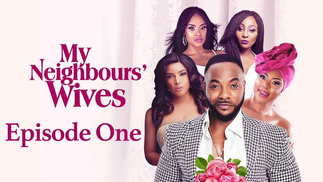 My Neighbors Wives Se Nigerian Nollywood Drama Tv Show