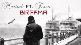 Martial Ft. Ferza - BIRAKMA (Lyrics Video)