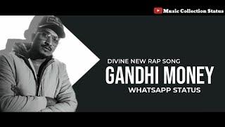 Divine - Gandhi Money Whatsapp Status | Divine New Rap Song Whatsapp Status Video | Gandhi Money |