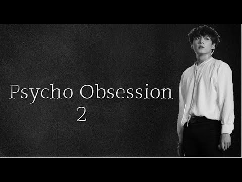 Jungkook FF [Psycho Obsession 2]