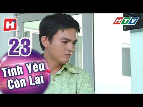 Tình Yêu Còn Lại - Tập 23 | HTV Phim Tình Cảm Việt Nam Hay Nhất 2018