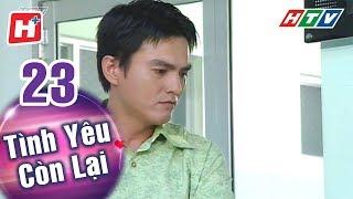 Tình Yêu Còn Lại - Tập 23   HTV Phim Tình Cảm Việt Nam Hay Nhất 2018
