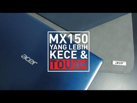 """Acer Swift 3 SF314-52G - Laptop MX150 Yang Mencoba Lebih """"TEGAR"""""""
