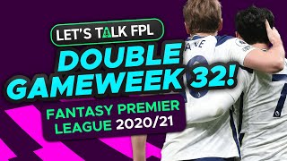 Complete FPL Double Gameweek 32 Guide & initial thoughts | Fantasy Premier League 2020/21