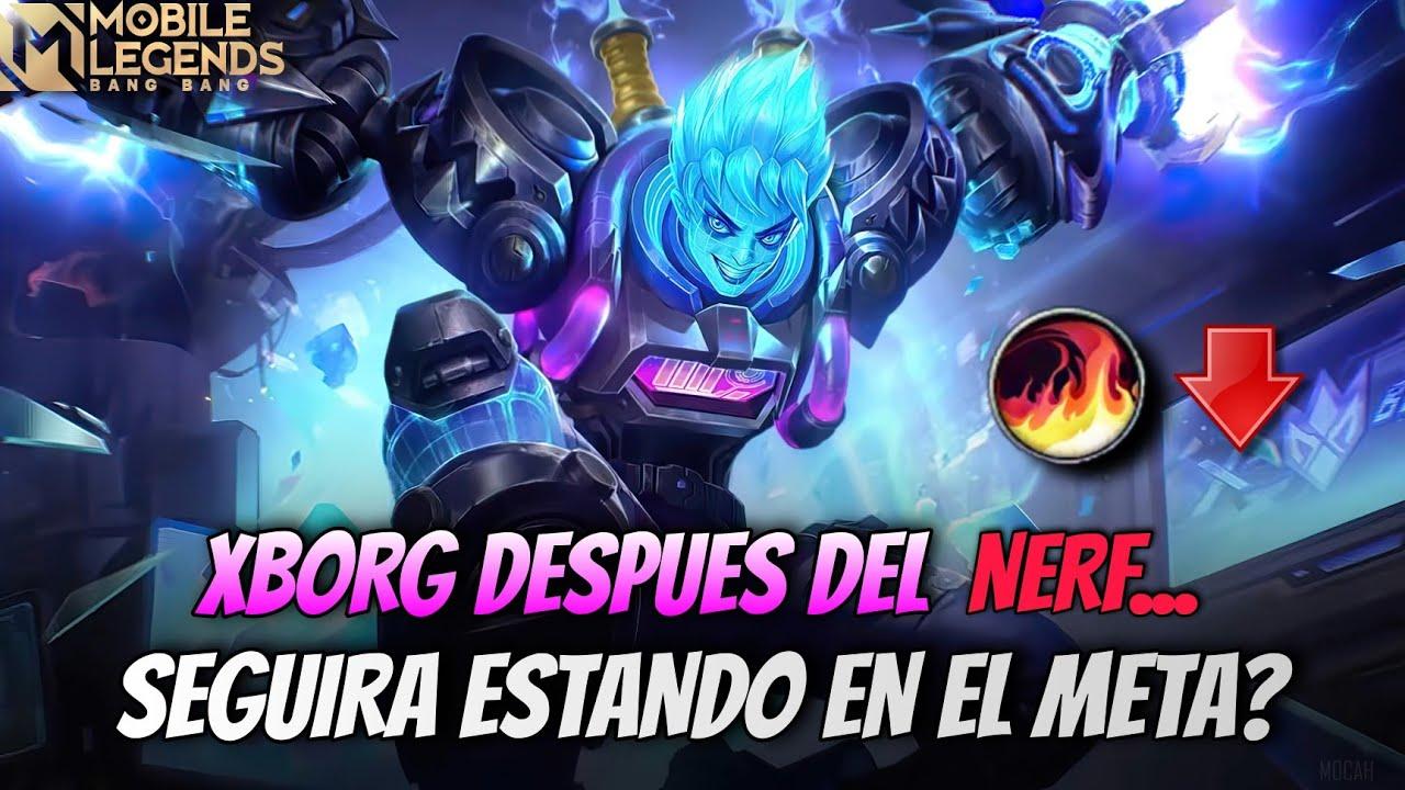 Download XBORG DESPUES DEL NERF... SEGUIRA EN EL META? MOBILE LEGENDS ESPAÑOL