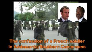 The Confession of A French Soldier in Southern Cameroon/Ambazonia