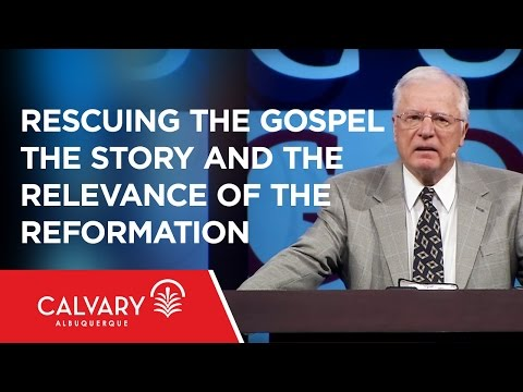 Rescuing the Gospel: The Story and the Relevance of the Reformation - Dr. Erwin Lutzer