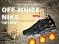 QUICK REVIEW: | OFF-WHITE x NIKE Air VAPORMAX BLACK |