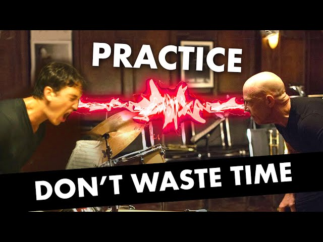 Practice WITHOUT Wasting Your Time