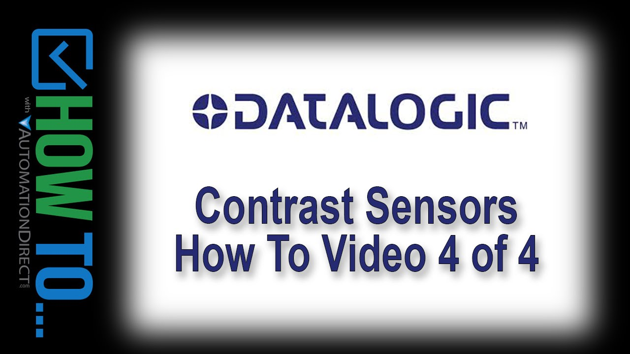 Datalogic Contrast Sensors - How To Video 4 of 4