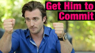 2 Secrets That Get Him to Commit to You - Matthew Hussey, Get The Guy