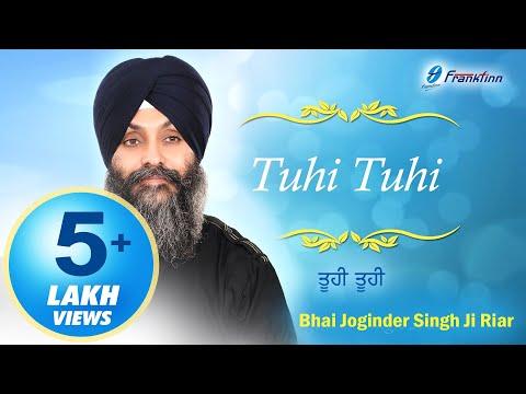 Tuhi Tuhi ● Bhai Joginder Singh Ji Riar ● New  Shabad Gurbani Kirtan
