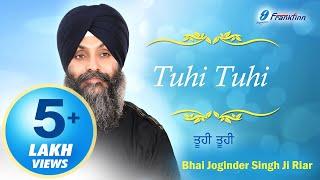 Tuhi Tuhi - Bhai Joginder Singh Riar Shabad Gurbani Kirtan Video