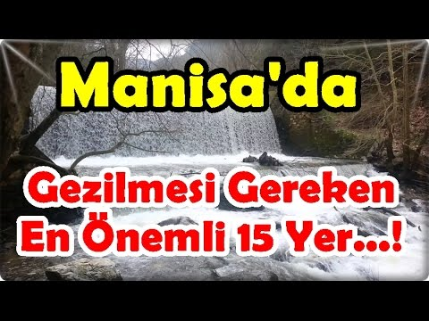 Manisa'da Gezilmesi Gereken En Önemli 15 Yer...!