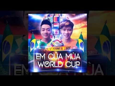 Em Của Mùa World Cup - LEG ft. Duy Nam (Hoaprox Remix)