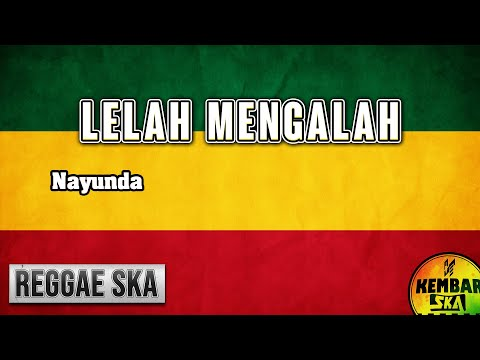 Chords For Lelah Mengalah Nayunda Reggae Ska Version Cover
