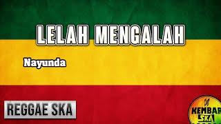 Gambar cover Lelah Mengalah - Nayunda Reggae SKA Version terbaru 2019