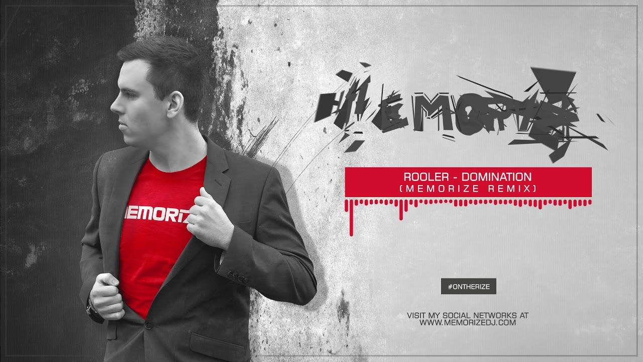 Rooler - Domination (Memorize Remix)