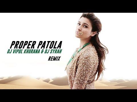 Proper Patola (Remix) -  DJ Syrah & DJ Vipul Khurana