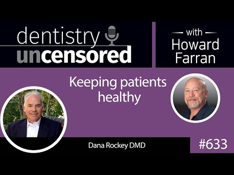 633 Keeping patients healthy with Dana Rockey DMD