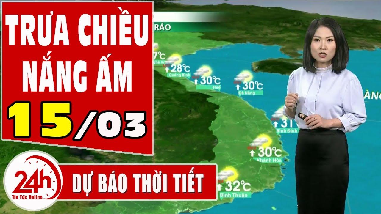 Dự báo thời tiết hôm nay mới nhất ngày 15/03/2021. Dự báo thời tiết 3 ngày tới. Miền Bắc nắng ấm | Thông tin thời tiết hôm nay và ngày mai