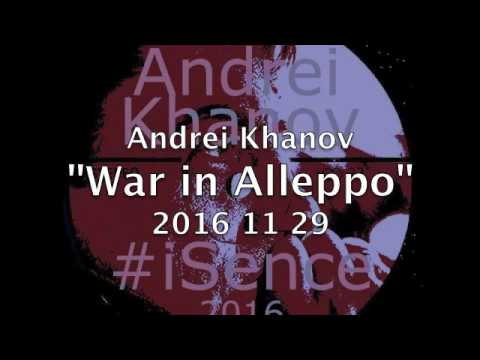 "warinaleppo Andrei Khanov ""War in Alleppo"" 2016 11 29"
