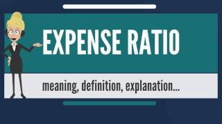 What is EXPENSE RATIO? What does EXPENSE RATIO mean? EXPENSE RATIO meaning & explanation thumbnail