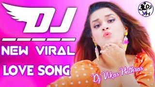 Chal Karle Thoda Pyar||Dj Dance Remix||Nai Te Marjawaan Ge Dono||Best Hindi Remix||Dj Vikas Hathras