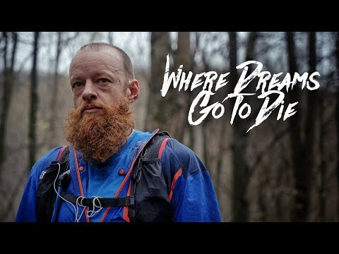 WHERE DREAMS GO TO DIE - Gary Robbins and The Barkley Marathons