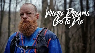 WHERE DREAMS GO TO DIE  Gary Robbins and The Barkley Marathons