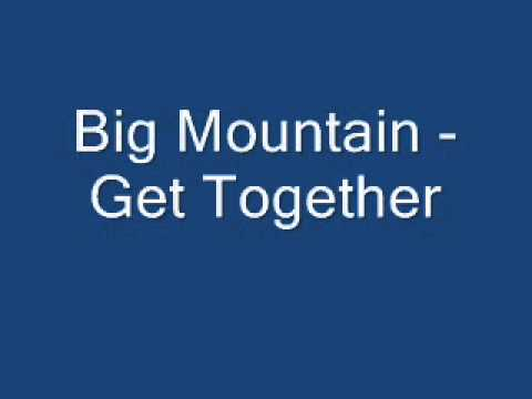 Big Mountain - Get together