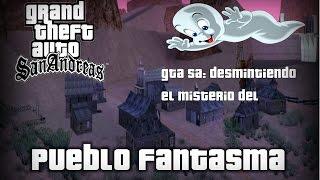GTA SA #3: desmintiendo el misterio del pueblo fantasma (loquendo)
